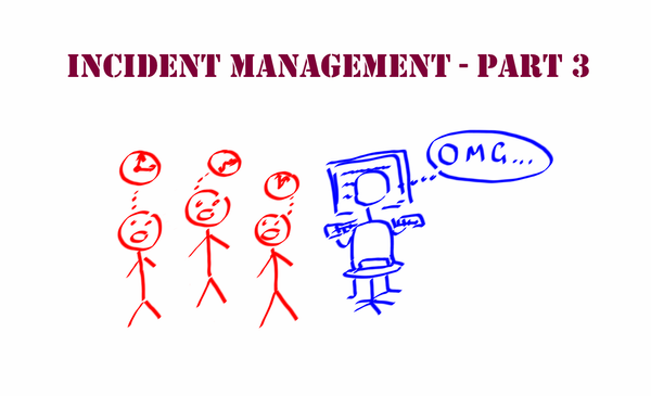 Incident Management in IT Operations 101 – The Basics. Part 3