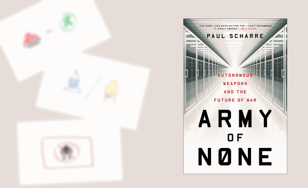 "Notes on ""Army of None"" by Paul Scharre (Book Review)"